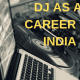 DJ AS A CAREER IN INDIA